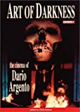 Art of Darkness: The Cinema of Dario Argento by Gallant, Chris John published by Fab Pr Paperback