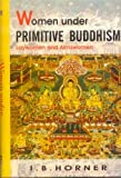 img - for Women Under Primitive Buddhism (RAP) book / textbook / text book