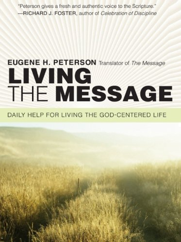 Living the Message: Daily Help For Living the God-Centered Life PDF