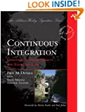 Continuous Integration: Improving Software Quality and Reducing Risk (Addison-Wesley Signature Series)