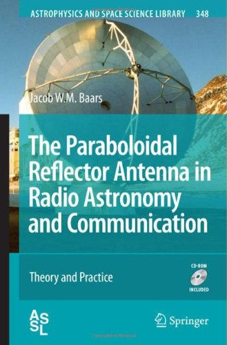 The Paraboloidal Reflector Antenna In Radio Astronomy And Communication: Theory And Practice (Astrophysics And Space Science Library)
