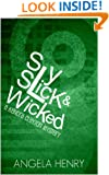 Sly, Slick & Wicked (Kendra Clayton Series Book 5)