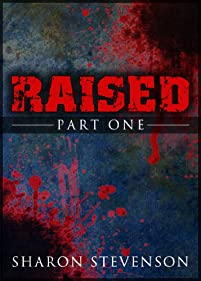 (FREE on 9/1) Raised: Part One by Sharon Stevenson - http://eBooksHabit.com