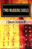 Two Warring Souls: In the Beginning