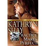 Practice Makes Perfect (Serenity House Book 1) ~ Kathryn Shay