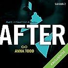 After: Saison 2 | Livre audio Auteur(s) : Anna Todd Narrateur(s) : Bénédicte Charton