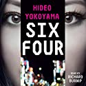 Six Four Audiobook by Hideo Yokoyama Narrated by Richard Burnip