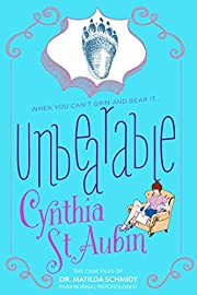 Unbearable: The Case Files of Dr. Matilda Schmidt, Paranormal Psychologist #4