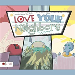 Love Your Neighbors | [Amanda Gandy Crawford]