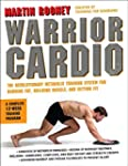 Warrior Cardio: The Revolutionary Met...