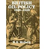 img - for [(British Oil Policy 1919-1939 )] [Author: B.S. McBeth] [Apr-1986] book / textbook / text book
