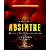 A Taste for Absinthe: 65 Recipes for Classic and Contemporary Cocktails ~ James F. Thompson
