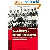 """Der """"Betze"""" unterm Hakenkreuz. Der 1. FC Kaiserslautern in der Zeit des Nationalsozialismus"""