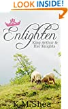 Enlighten (King Arthurs and Her Knights Book 5)