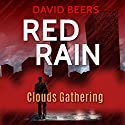 Clouds Gathering: Red Rain Series, Book 1 Audiobook by David Beers Narrated by Charles Kahlenberg