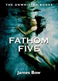 Fathom Five: The Unwritten Books