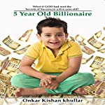 5 Year Old Billionaire | Onkar Kishan Khullar