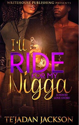 I'll Ride For My Nigga: A Hood Love Story
