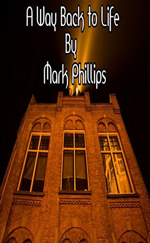 A Way Back To Life by Mark Phillips ebook deal