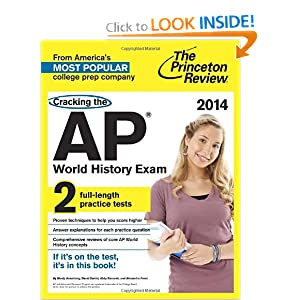 Cracking the AP World History Exam, 2014 Edition (College Test Preparation) by Princeton Review