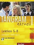 Tangram aktuell 1 - Lektion 5-8: Deutsch als Fremdsprache / Kursbuch + Arbeitsbuch mit Audio-CD zum Arbeitsbuch