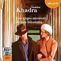 Les anges meurent de nos blessures | Livre audio Auteur(s) : Yasmina Khadra Narrateur(s) : Othmane Moumen