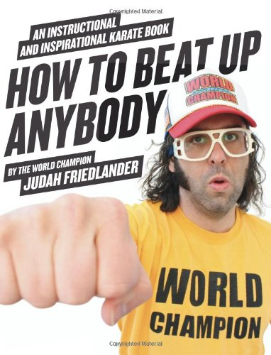 How to Beat Up Anybody Instructional & Inspirational Karate Book