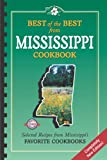 Best of the Best from Mississippi Cookbook: Selected Recipes from Mississippi's Favorite Cookooks (Best of the Best Cookbook Series)