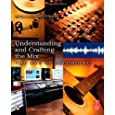 Understanding and Crafting the Mix, Second Edition: The Art of Recording
