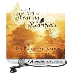 The Art of Hearing Heartbeats: A Novel (Unabridged)