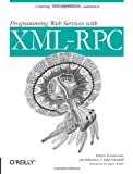 Programming Web Services with XML-RPC (O'Reilly Internet Series) (0596001193) by Simon St. Laurent