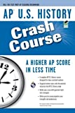 img - for AP U.S. History Crash Course (REA) (Advanced Placement (AP) Crash Course) 2009 edition by Krieger, Larry published by Research & Education Association Paperback book / textbook / text book