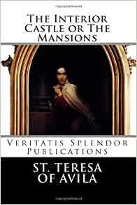 The Interior Castle Or The Mansions St Teresa Of Avila Benedictines Of Stanbrook Fr