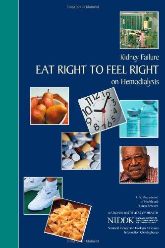 Kidney Failure: Eat Right To Feel Right On Hemodialysis