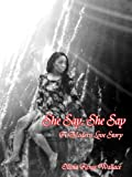 img - for She Say, She Say: A Modern Love Story book / textbook / text book