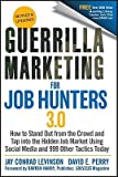 img - for Guerrilla Marketing for Job Hunters 3.0: How to Stand Out from the Crowd and Tap Into the Hidden Job Market Using Social Media and 999 Other Tactics T   [GUERRILLA MARKETING FOR JOB HU] [Paperback] book / textbook / text book