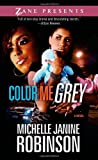 img - for Color Me Grey: A Novel (Zane Presents) book / textbook / text book
