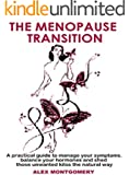 The Menopause Transition: A practical guide to manage your symptoms, balance your hormones and shed those unwanted kilos the natural way. (English Edition)
