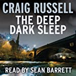 The Deep Dark Sleep: A Lennox Thriller (       UNABRIDGED) by Craig Russell Narrated by Sean Barrett