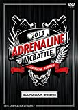 ADRENALINE MCBATTLE 2015 [DVD]