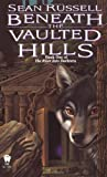 img - for Beneath the Vaulted Hills : The River into Darkness book / textbook / text book
