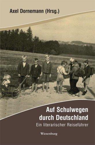 Auf Schulwegen durch Deutschland: Ein literarischer