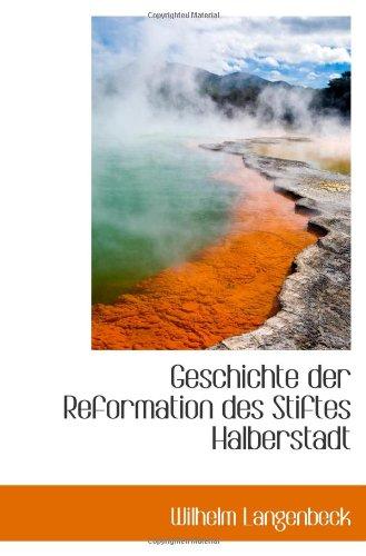 Geschichte der Reformation des Stiftes Halberstadt (German Edition)