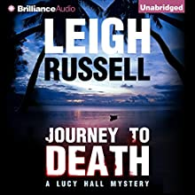 Journey to Death: A Lucy Hall Mystery, Book 1 Audiobook by Leigh Russell Narrated by Heather Wilds