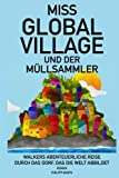 Miss Global Village und der Müllsammler (German Edition)