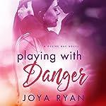 Playing with Danger: Desire Bay, Book 2   Joya Ryan