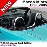 Mazda Miata Mx5 1990 to 2005 T304 Stainless Steel Chrome One Piece Roll Bar