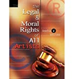 img - for The Legal and Moral Rights of All Artists (Hardback) - Common book / textbook / text book