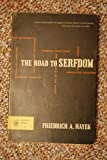 The Road to Serfdom: A classic Warning Against the Dangers to Freedom Inherent in Social Planning -- with a New foreword By the Author