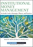 img - for Institutional Money Management: An Inside Look at Strategies, Players, and Practices book / textbook / text book